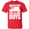 Bigger Toys For Older Boys T-Shirt Blue Small Medium Large X-Large XX-Large XXX-Large 4XL 5XL 6XL