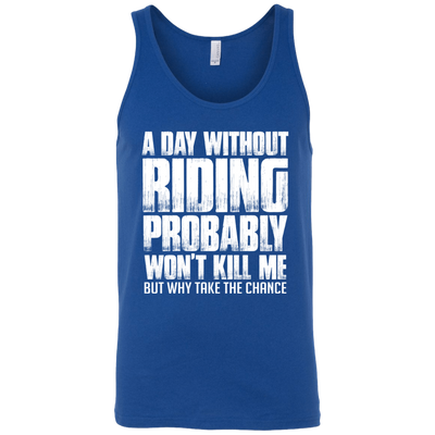 A Day Without Riding Tank Top Blue X-Small S M L XL 2XL