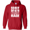 Sorry Officer Hoodie Red Small Medium Large X-Large XX-Large XXX-Large 4XL 5XL 6XL