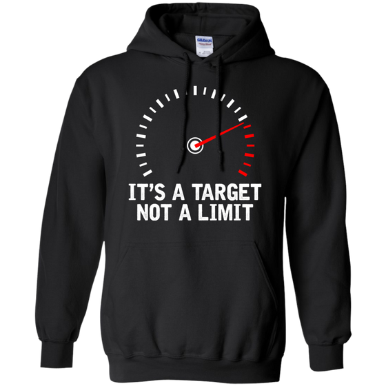 It's A Target Not A Limit Hoodie Black Small Medium Large X-Large XX-Large XXX-Large 4XL 5XL 6XL