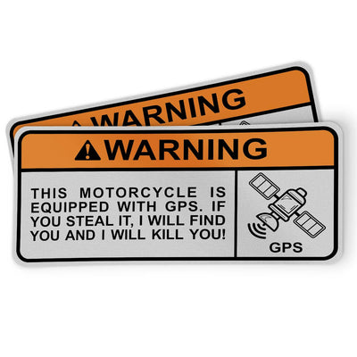 Funny Motorcycle Sticker - Warning - This motorcycle is equipped with GPS. If you steal it, I will find you and I will kill you!