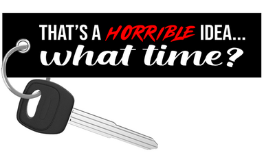 Horrible Idea... What time? - Motorcycle Keychain riderz