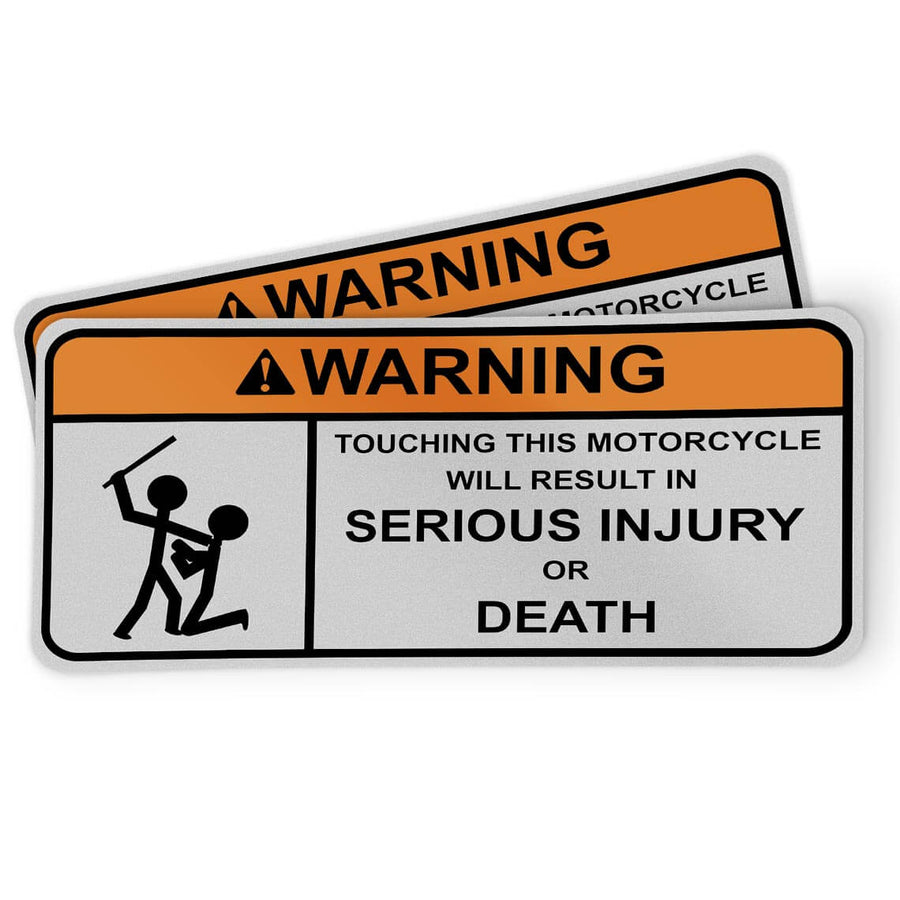 Funny motorcycle sticker warning touching will result in serious injury or death