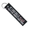 If I Had Balls They'd Be Bigger Than Yours - Motorcycle Keychain