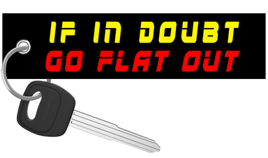 If In Doubt Go Flat Out - Motorcycle Keychain riderz