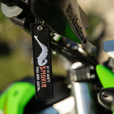If It Ain't Smokin You Are Jokin - Dirt Bike Keychain