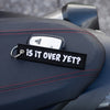 Is It Over Yet? - Motorcycle Keychain
