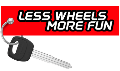 Less Wheels More Fun - Motorcycle Keychain