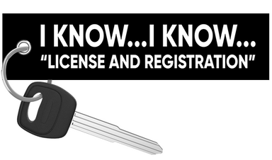 I Know... License and Registration - Motorcycle Keychain riderz