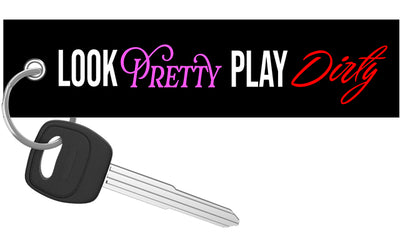 Look Pretty Play Dirty - Motorcycle Keychain riderz