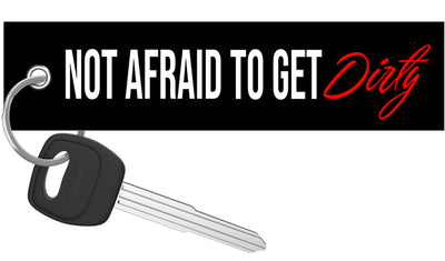 Not Afraid To Get Dirty - Motorcycle Keychain riderz