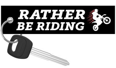 Rather Be Riding - Dirt Bike Keychain riderz