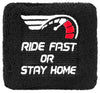 Ride Fast Or Stay Home - Reservoir Cover
