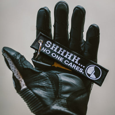 Shhhh.. No One Cares - Motorcycle Keychain