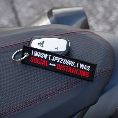 I wasn't speeding I was social distancing - Motorcycle Keychain