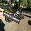 The key to happiness! - Motorcycle Keychain