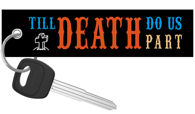 Till Death Do us Part - Motorcycle Keychain riderz