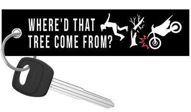 Where'd That Tree Come From? - Dirt Bike Keychain riderz