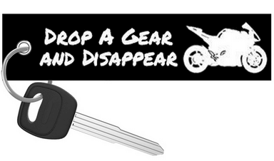 Drop a Gear and Disappear - Black Motorcycle Keychain riderz