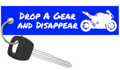 Drop a Gear and Disappear - Blue Motorcycle Keychain riderz