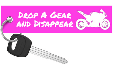Drop a Gear and Disappear - Pink Motorcycle Keychain