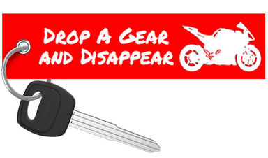 Drop a Gear and Disappear - Red Motorcycle Keychain riderz
