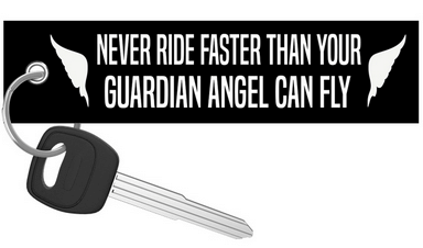 Never Ride Faster Than Your Guardian Angel Can Fly - Motorycle Keychain