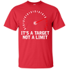 It's A Target Not A Limit T-Shirt Red Small Medium Large X-Large XX-Large XXX-Large 4XL 5XL 6XL