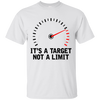 It's A Target Not A Limit T-Shirt White Small Medium Large X-Large XX-Large XXX-Large 4XL 5XL 6XL