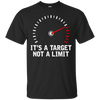 It's A Target Not A Limit T-Shirt Black Small Medium Large X-Large XX-Large XXX-Large 4XL 5XL 6XL