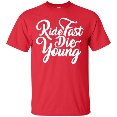Ride Fast Die Young T-Shirt Red Small Medium Large X-Large XX-Large XXX-Large 4XL 5XL 6XL