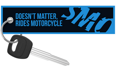 SMO Doesn't Matter Riders Motorcycle - Keychain