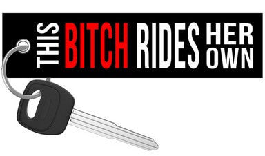 This Bitch Rides Her Own - Motorcycle Keychain riderz