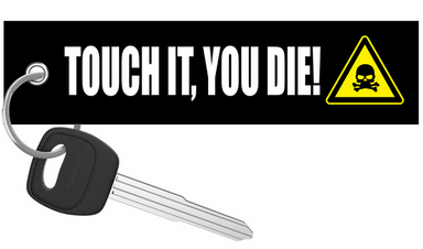 Motorcycle Keychain - TOUCH IT, YOU DIE!