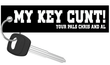 Motorcycle Keychain - YourPalsChrisAndAl - MY KEY CUNT!