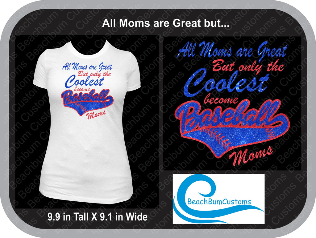 All Mom are Great (Baseball)