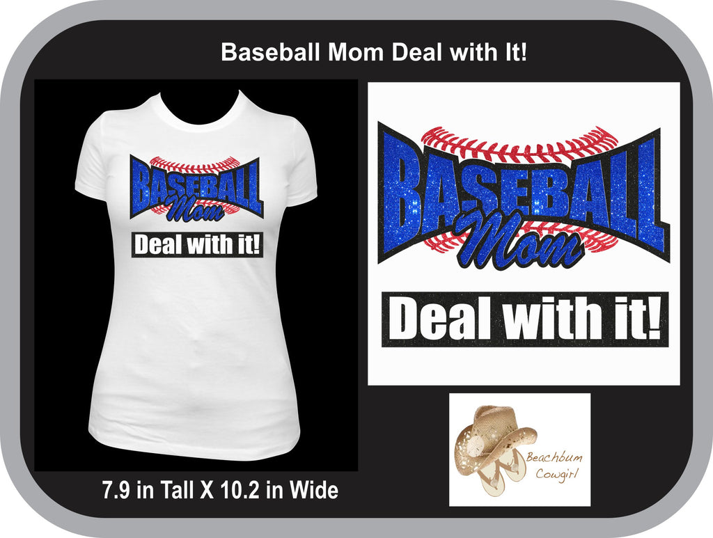 Baseball Mom Deal with it