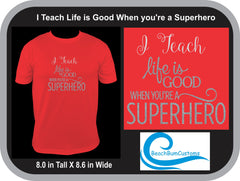 I Teach Life is Good When You're a Superhero