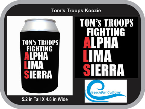 Tom's Troops Fighting ALS (Koozie)