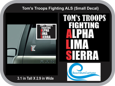 Tom's Troops Fighting ALS Small Decal