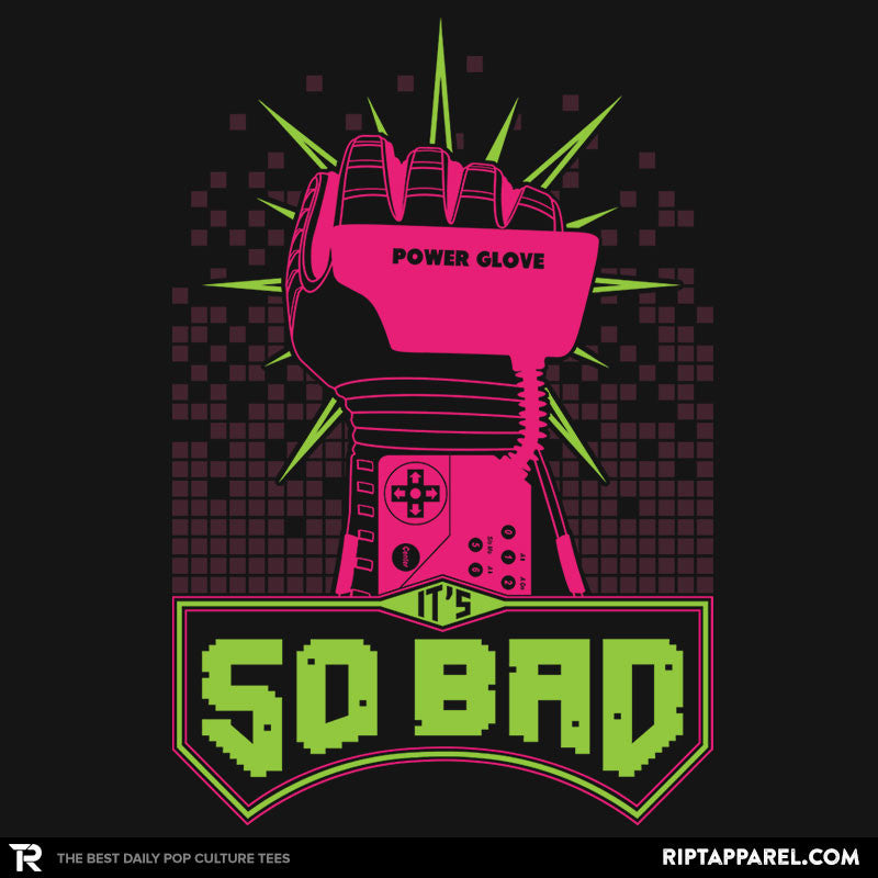 It's So Bad - RIPT Apparel
