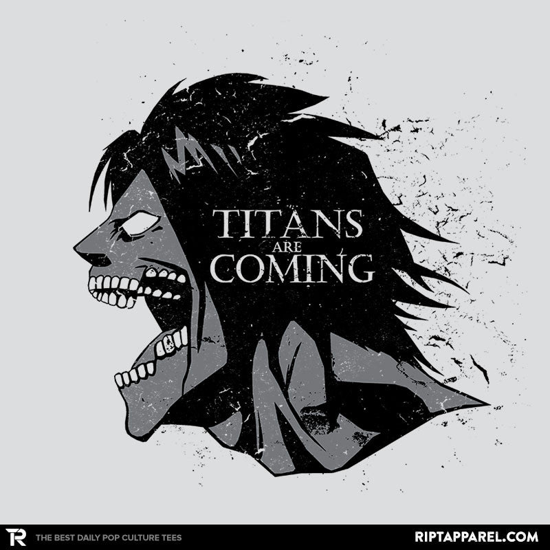 Titans are Coming - RIPT Apparel