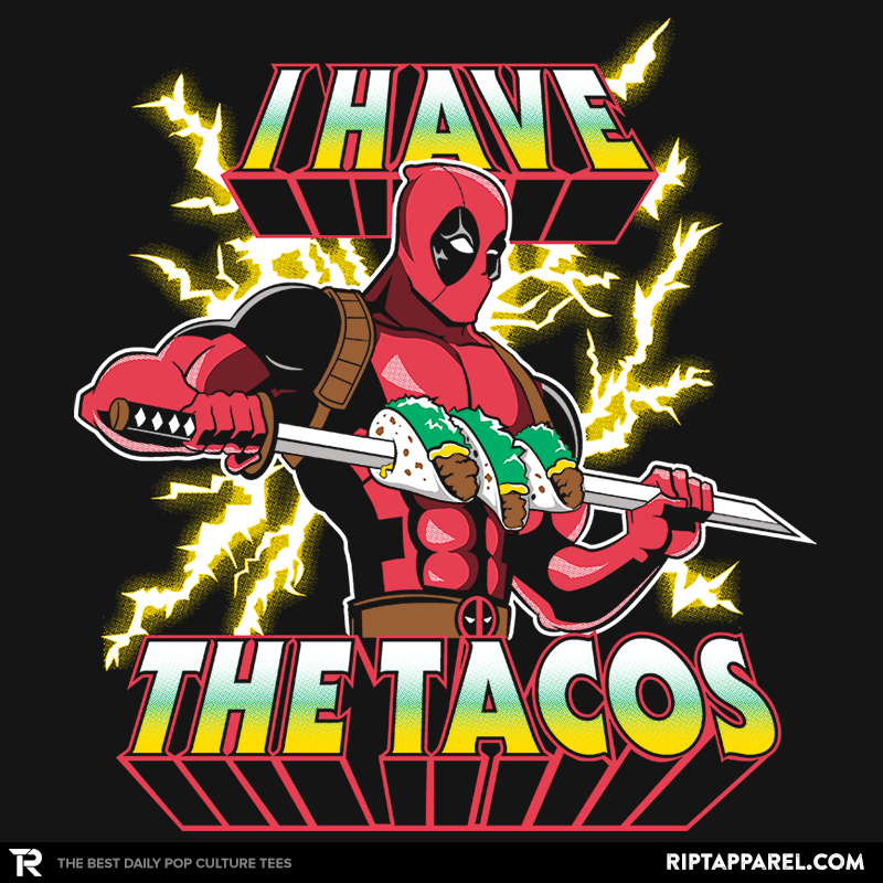 I Have The Tacos - RIPT Apparel