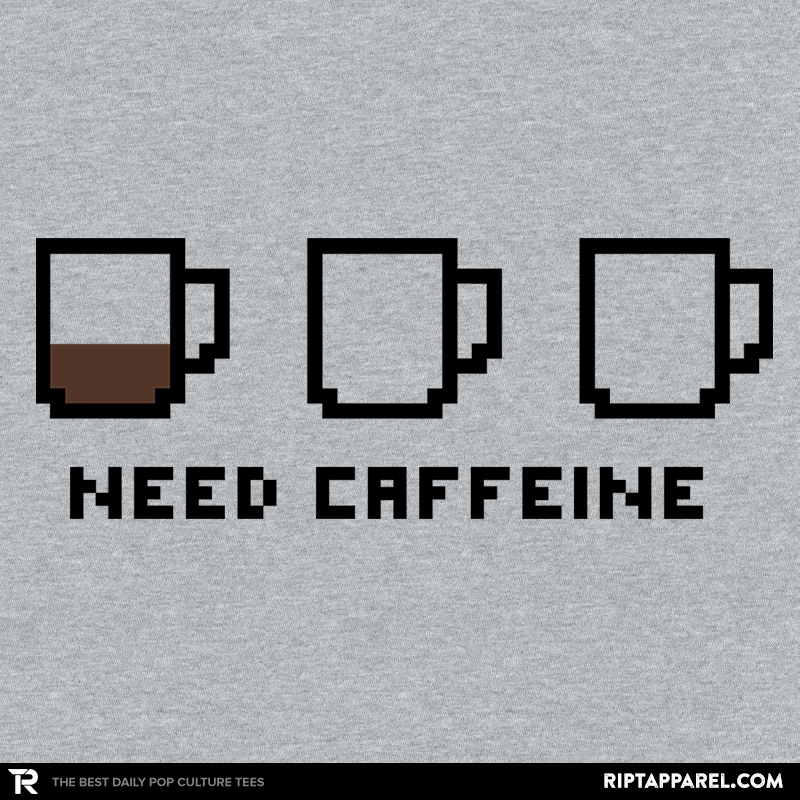Need caffeine - RIPT Apparel