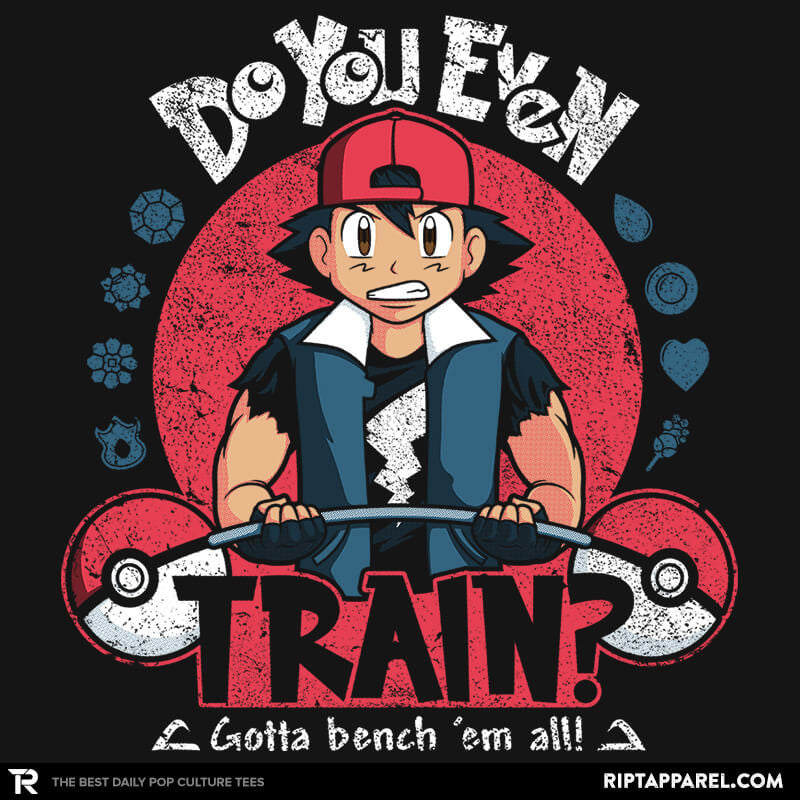 Gotta Bench 'em All! - RIPT Apparel