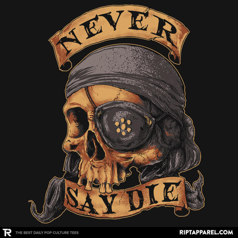 NEVER SAY DIE - RIPT Apparel
