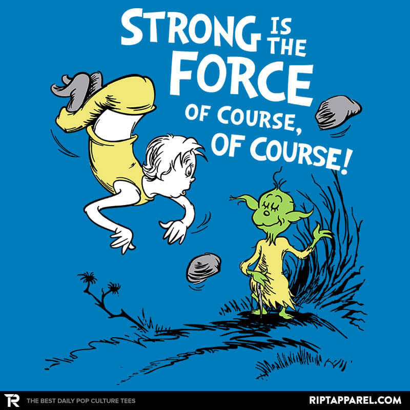 Strong is the Force, of Course! - Collection Image - RIPT Apparel