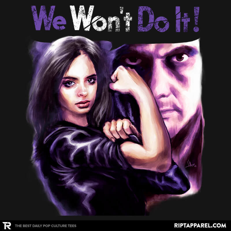 We Won't Do it - Poparazzi - RIPT Apparel