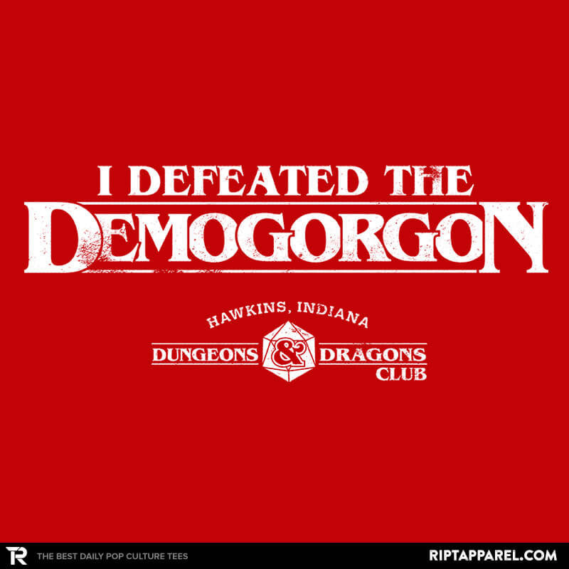 I Defeated The Demogorgon - Collection Image - RIPT Apparel