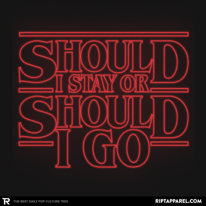 Should I Stay Or Should I Go - RIPT Apparel
